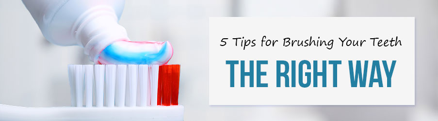 5 Tips for Brushing Your Teeth the Right Way